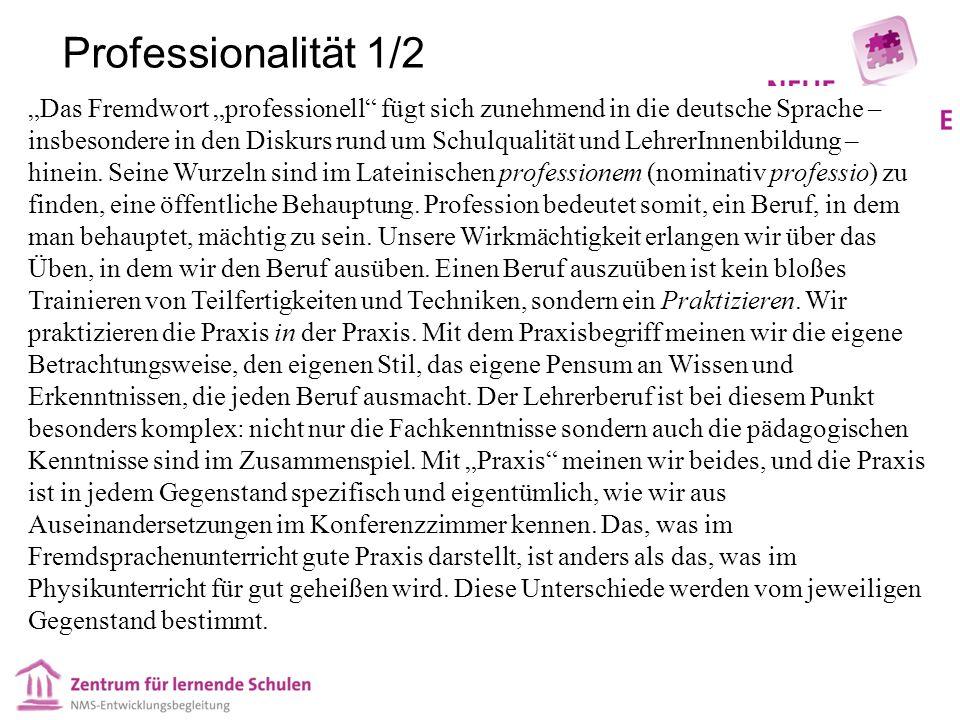 """Professionalität 1/2 """"Das Fremdwort """"professionell fügt sich zunehmend in die deutsche Sprache – insbesondere in den Diskurs rund um Schulqualität und LehrerInnenbildung – hinein."""