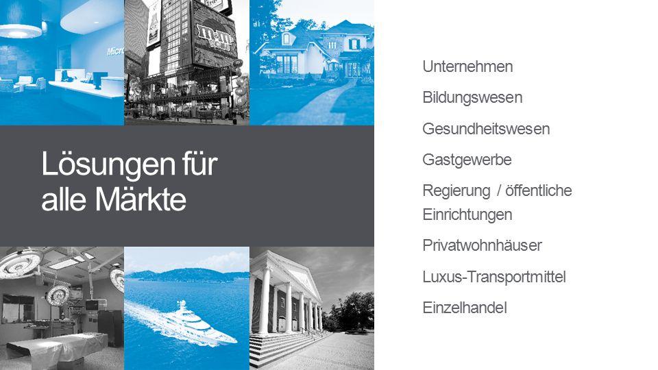 Unternehmen Bildungswesen Gesundheitswesen Gastgewerbe Regierung / öffentliche Einrichtungen Privatwohnhäuser Luxus-Transportmittel Einzelhandel Lösungen für alle Märkte