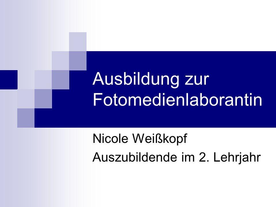 Ausbildung zur Fotomedienlaborantin Nicole Weißkopf Auszubildende im 2. Lehrjahr