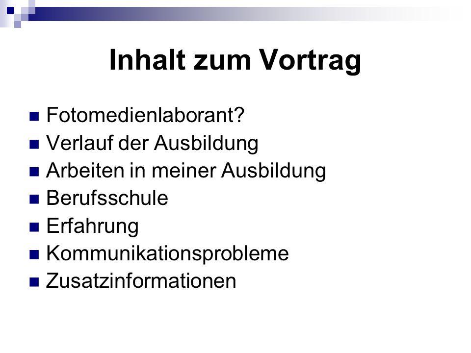 Inhalt zum Vortrag Fotomedienlaborant.