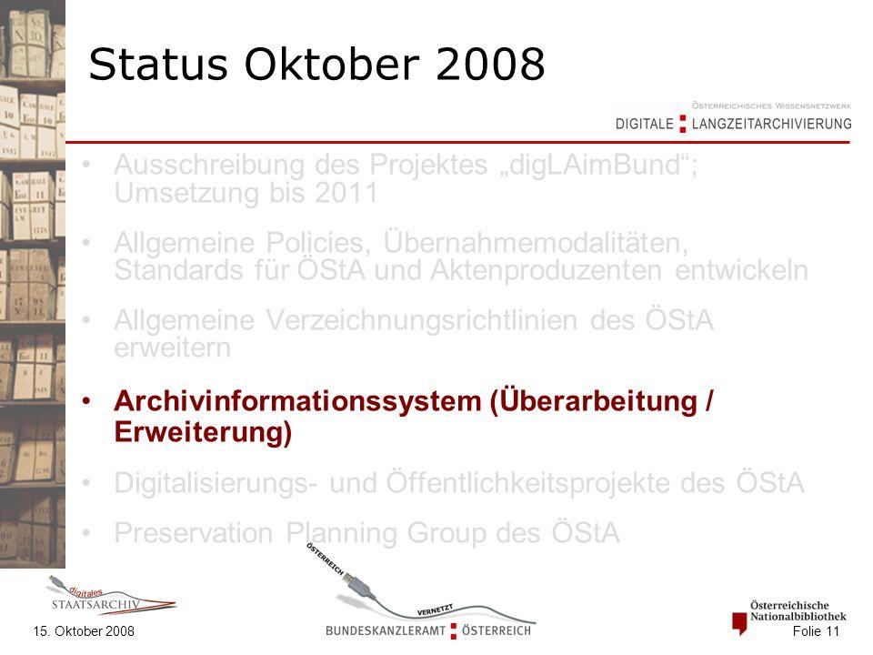 """15. Oktober 2008 Folie 11 Status Oktober 2008 Ausschreibung des Projektes """"digLAimBund""""; Umsetzung bis 2011 Allgemeine Policies, Übernahmemodalitäten,"""