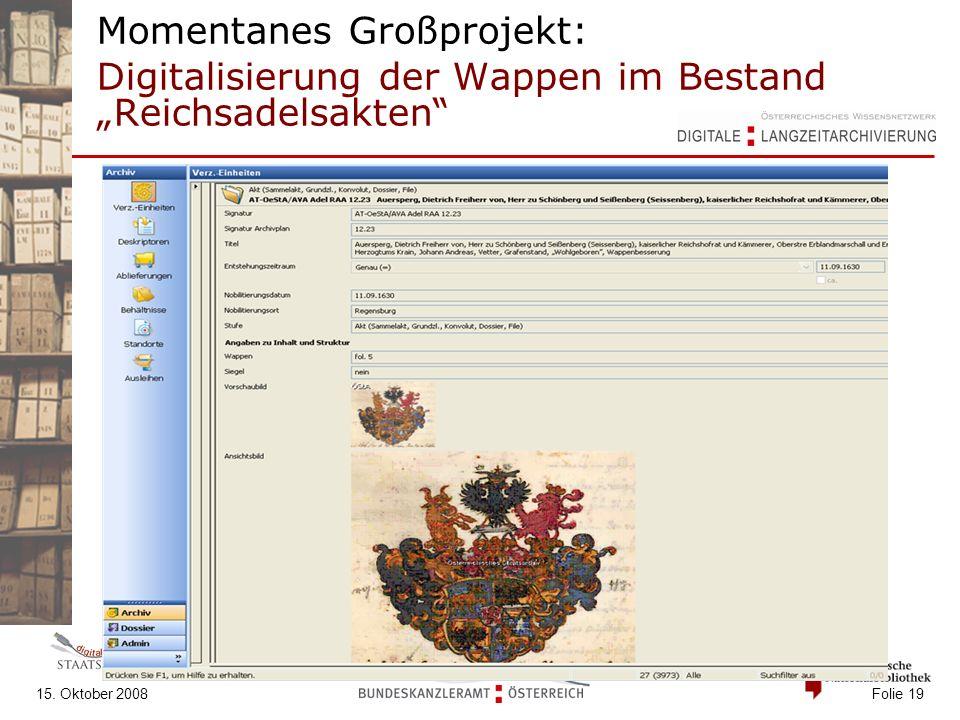 """15. Oktober 2008 Folie 19 Momentanes Großprojekt: Digitalisierung der Wappen im Bestand """"Reichsadelsakten"""""""