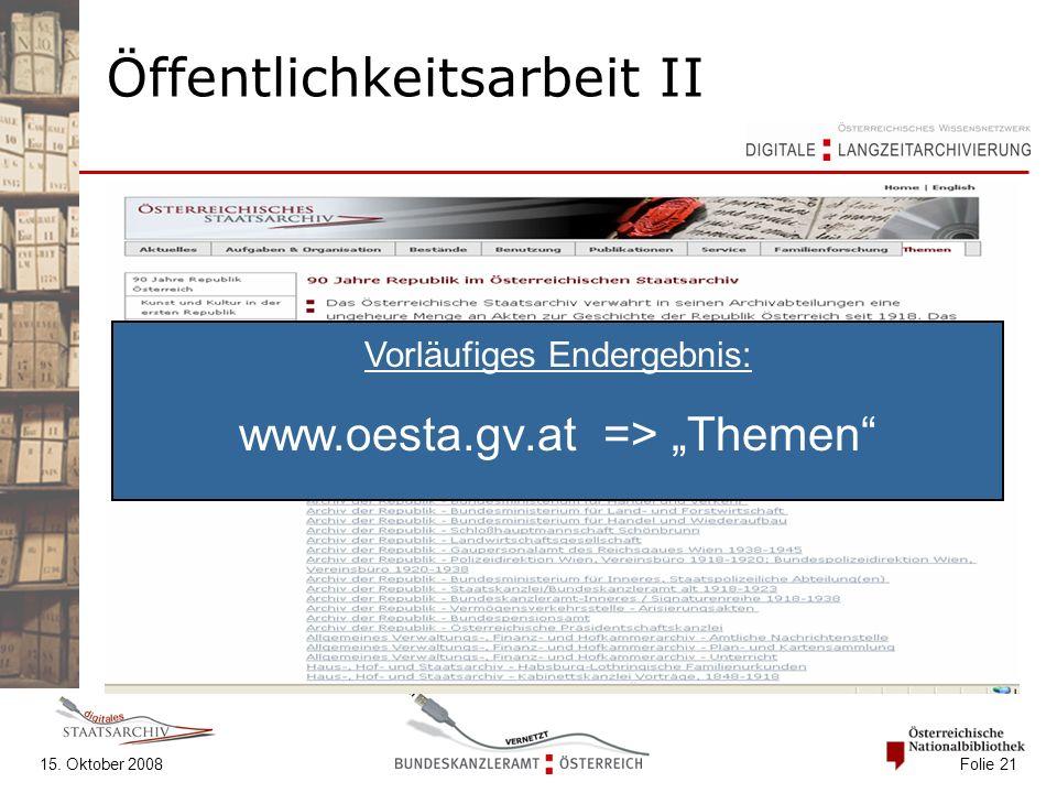 """15. Oktober 2008 Folie 21 Öffentlichkeitsarbeit II Vorläufiges Endergebnis: www.oesta.gv.at => """"Themen"""""""
