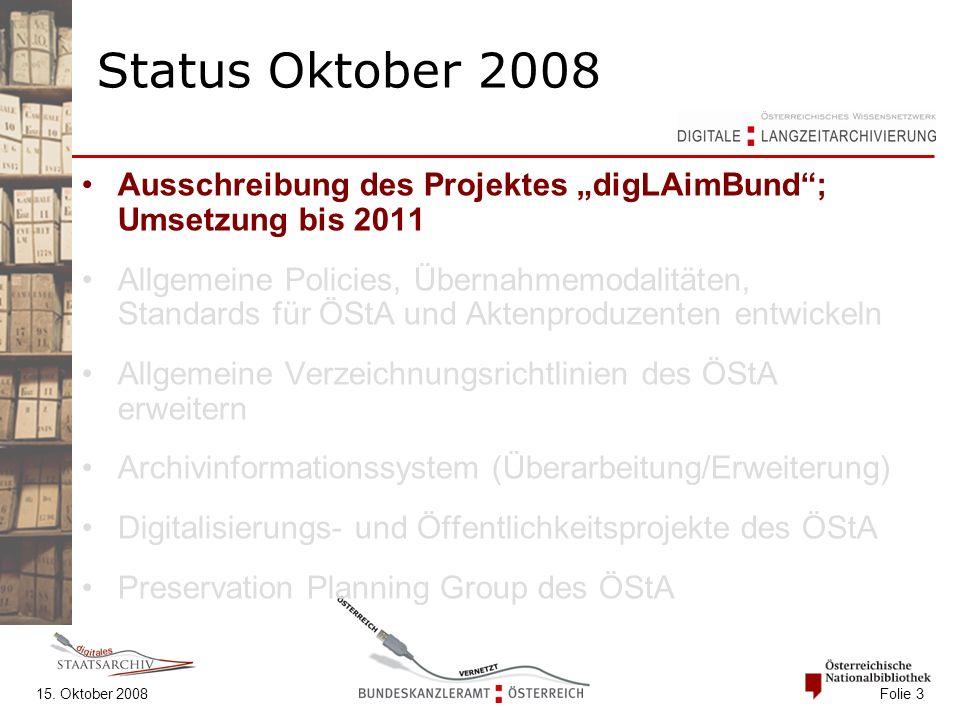 """15. Oktober 2008 Folie 3 Status Oktober 2008 Ausschreibung des Projektes """"digLAimBund""""; Umsetzung bis 2011 Allgemeine Policies, Übernahmemodalitäten,"""
