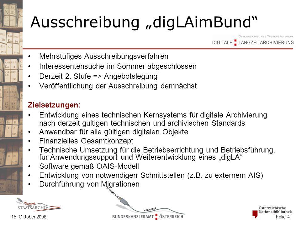 "15. Oktober 2008 Folie 4 Ausschreibung ""digLAimBund"" Mehrstufiges Ausschreibungsverfahren Interessentensuche im Sommer abgeschlossen Derzeit 2. Stufe"