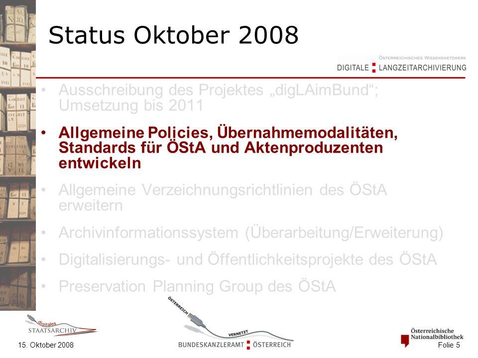 """15. Oktober 2008 Folie 5 Status Oktober 2008 Ausschreibung des Projektes """"digLAimBund""""; Umsetzung bis 2011 Allgemeine Policies, Übernahmemodalitäten,"""