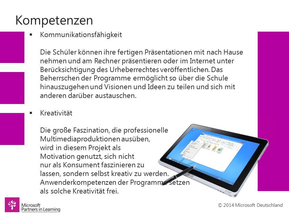 © 2014 Microsoft Deutschland Kompetenzen  Problemlösefähigkeit Damit das digitale Bild sich der Vorstellung des Bildes im Kopf möglichst weit annähert, gilt es bei der Umsetzung ausgehend von einer handgefertigten Skizze, die technischen Möglichkeiten der Programme im Hinblick auf das Ziel auszuloten und auszureizen.