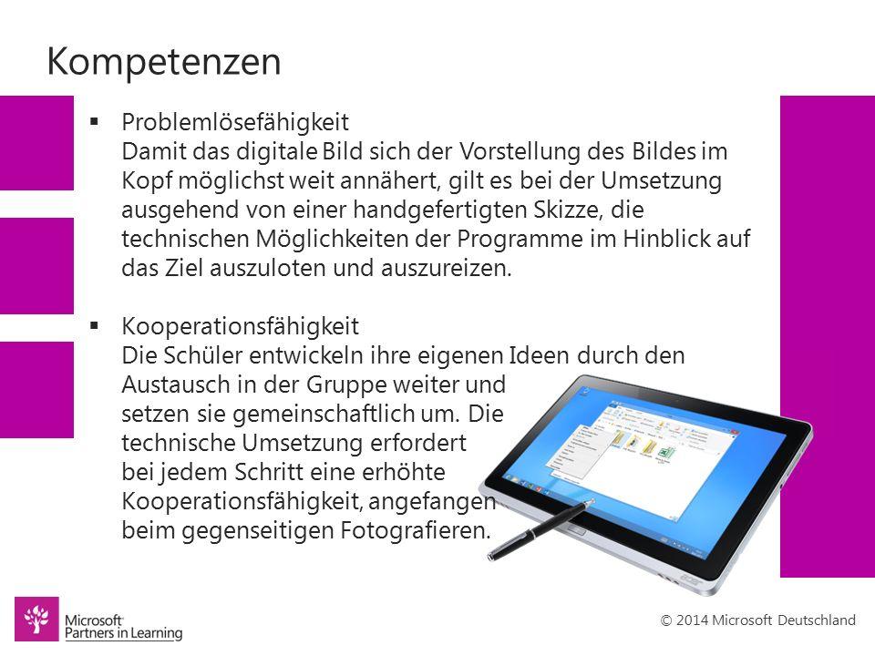 © 2014 Microsoft Deutschland Technikeinsatz Digitalkamera Internetrecherche Microsoft Photo Draw 2.0 Mediator 8.0 FastStone Image Viewer