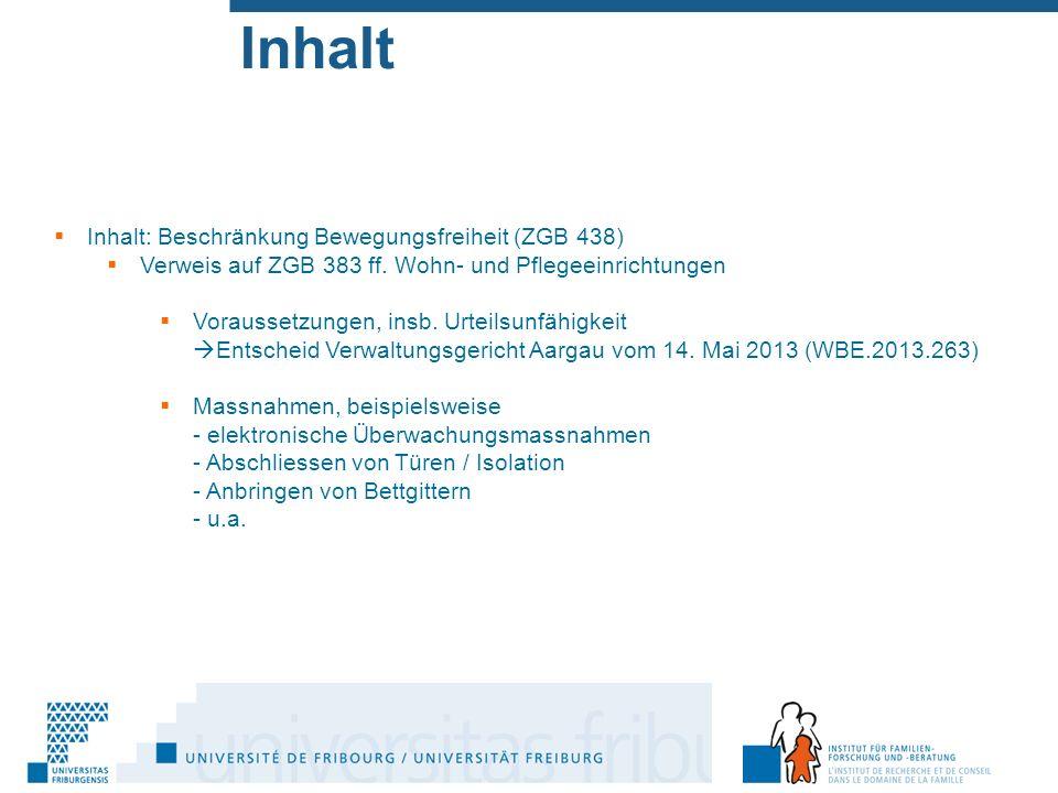 Inhalt  Inhalt: Beschränkung Bewegungsfreiheit (ZGB 438)  Verweis auf ZGB 383 ff.