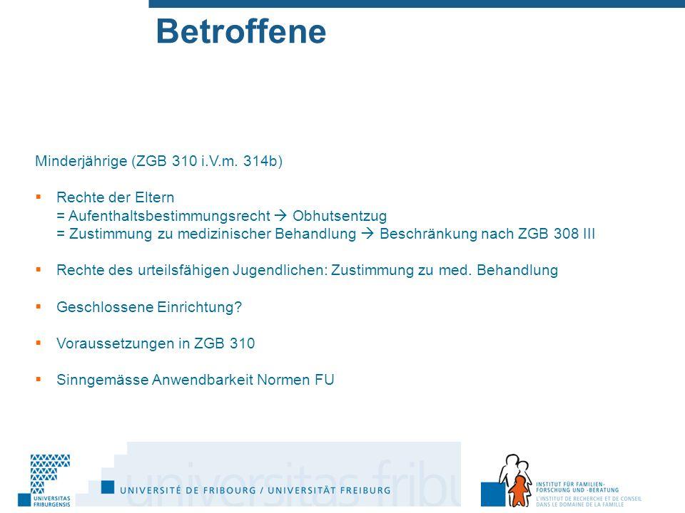 Betroffene Minderjährige (ZGB 310 i.V.m.