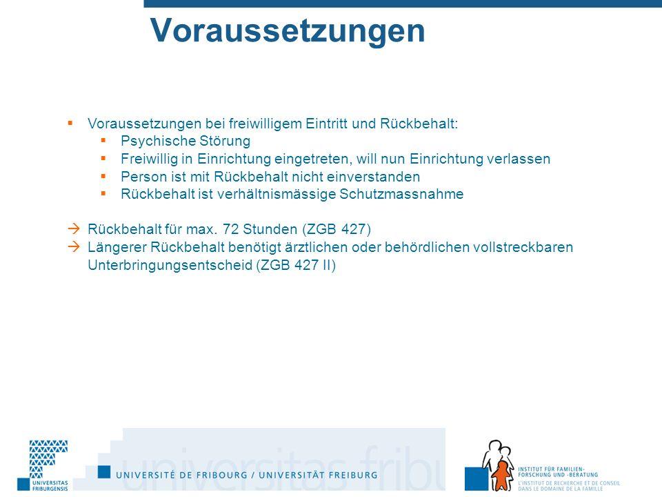 Voraussetzungen  Voraussetzung Einweisung  Schwächezustand: psychische Störung, geistige Behinderung, schwer verwahrlost  abschliessende Aufzählung Beispiel: BGer, 5A_609/2013, 13.9.2013 und BGer, 5A_189/2013, 11.4.2013  Bedarf an Fürsorge durch Behandlung oder Betreuung Beispiel: BGer, 5A_346/2013, 17.5.2013  Einweisung ist verhältnismässige Schutzmassnahme (Beispiel zur Verhältnismässigkeit: BGer, 5A_690/2013, 10.10.2013) = notwendige Betreuung/Behandlung kann nicht anders erfolgen weil  Selbstgefährdung: schwere Gefährdung eigener Gesundheit/Sicherheit  zur Selbstgefährdung: BGer, 5A_687/2013, 27.9.2013  Fremdgefährdung: hochgradige Gefährdung der Gesundheit/Sicherheit Dritter  Geeignete Anstalt