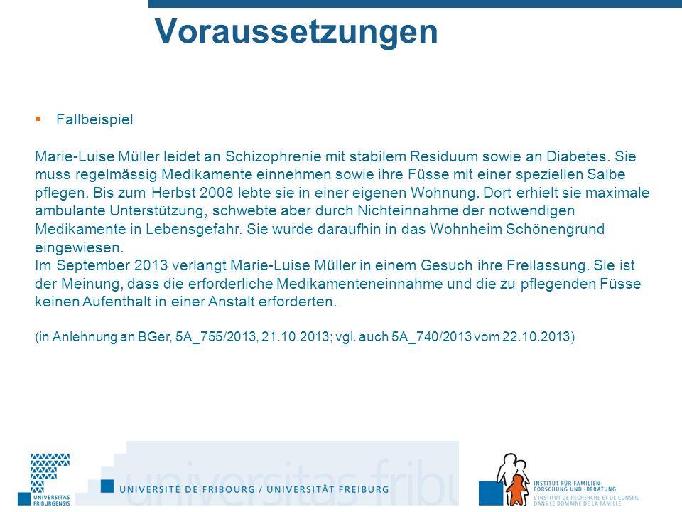Voraussetzungen  Fallbeispiel Marie-Luise Müller leidet an Schizophrenie mit stabilem Residuum sowie an Diabetes.