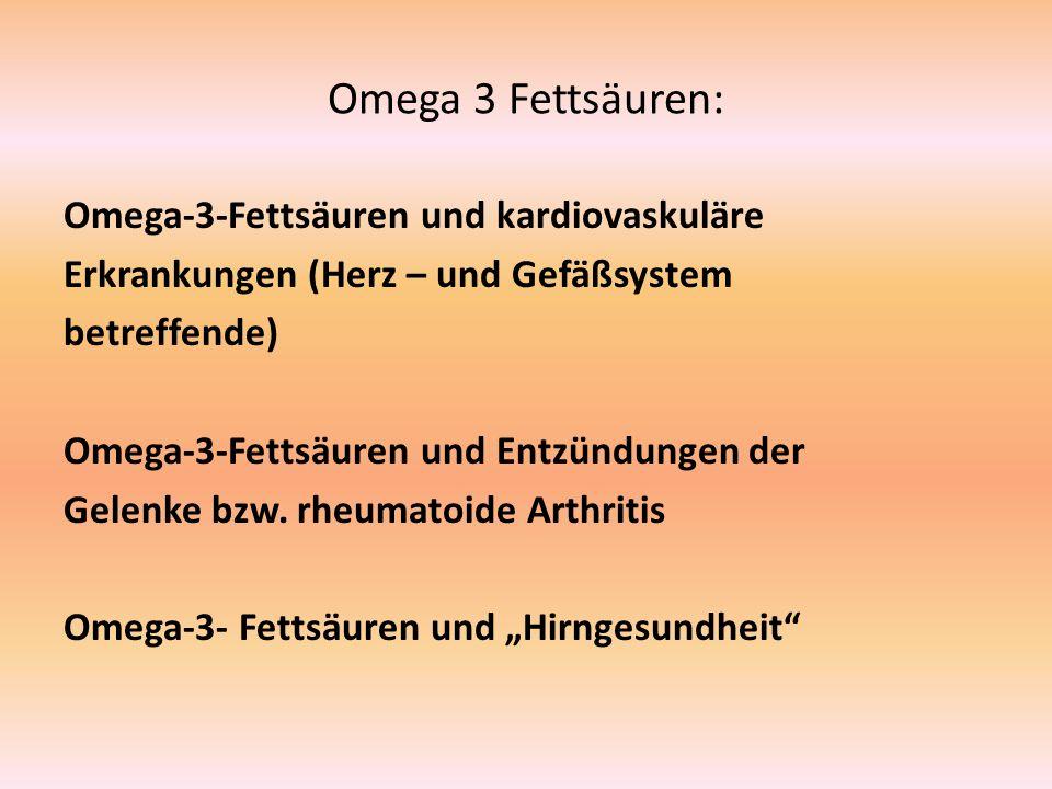 Omega 3 Fettsäuren: Zu den wichtigsten Omega-3-Fettsäuren zählen: die Eicosapentaensäure (EPA) die Docosahexaensäure (DHA) die Alpha-Linolensäure (ALA) ALA: 1,5 g/d oder einem Esslöffel Rapsöl pro Tag (Leinöl, Chiasamen, Perillaöl, Walnußöl und Rapsöl) EPA und DHA: 250 mg/d oder ein bis zwei Portionen (Kaltwasser-)Fisch pro Woche (Sardellen, Heringe, Makrelen, Sardinen und Lachs)