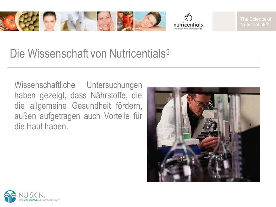 The Science of Nutricentials ® Wissenschaftliche Untersuchungen haben gezeigt, dass Nährstoffe, die die allgemeine Gesundheit fördern, außen aufgetragen auch Vorteile für die Haut haben.