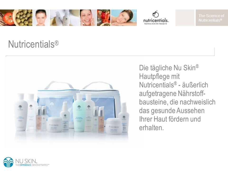 The Science of Nutricentials ® Die tägliche Nu Skin ® Hautpflege mit Nutricentials ® - äußerlich aufgetragene Nährstoff- bausteine, die nachweislich das gesunde Aussehen Ihrer Haut fördern und erhalten.
