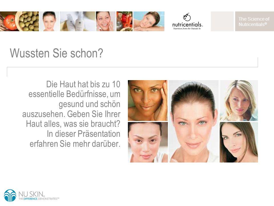 The Science of Nutricentials ® Was ist für eine gesunde Haut wichtig.