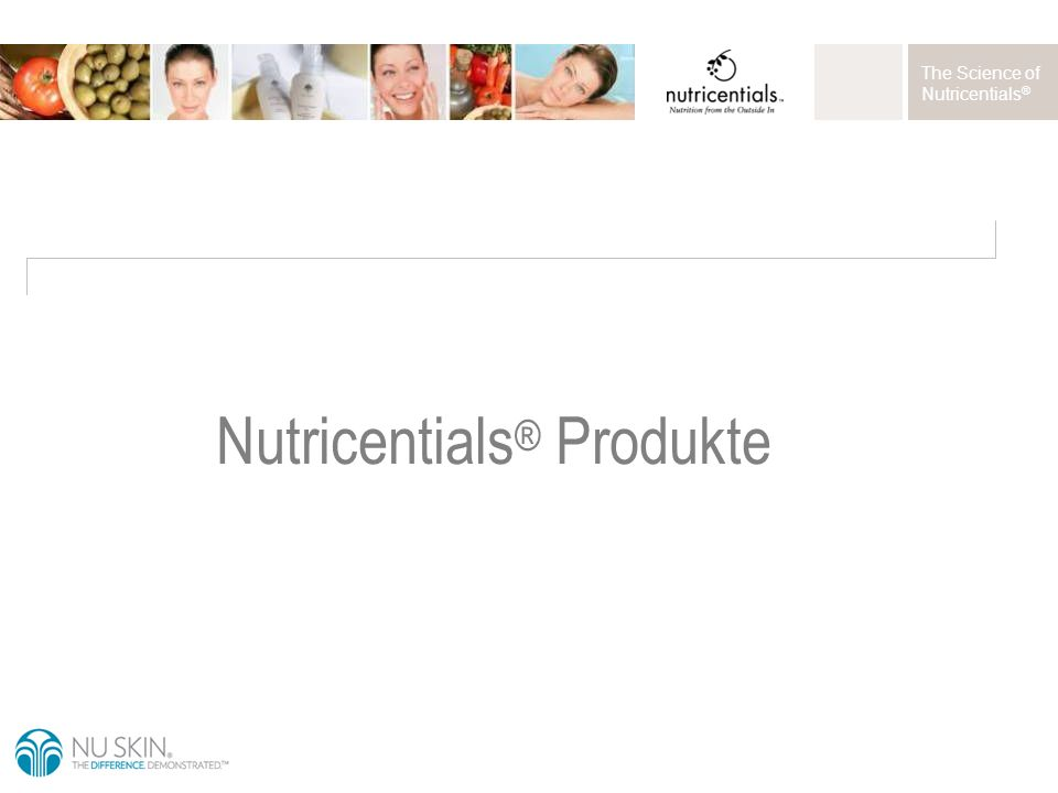 The Science of Nutricentials ® Nutricentials ® Produkte