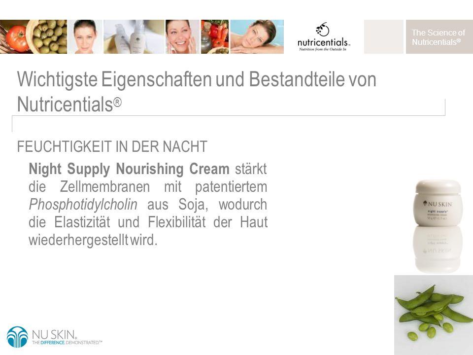 The Science of Nutricentials ® Night Supply Nourishing Cream stärkt die Zellmembranen mit patentiertem Phosphotidylcholin aus Soja, wodurch die Elastizität und Flexibilität der Haut wiederhergestellt wird.