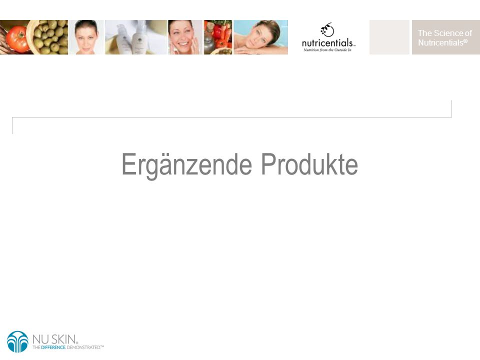 The Science of Nutricentials ® Ergänzende Produkte