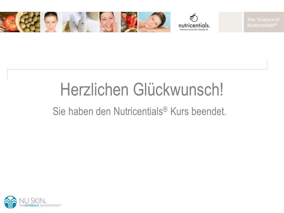 The Science of Nutricentials ® Sie haben den Nutricentials ® Kurs beendet. Herzlichen Glückwunsch!