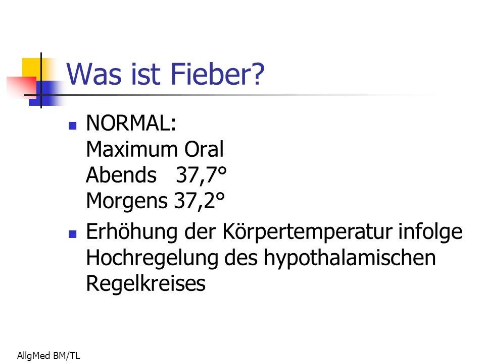 AllgMed BM/TL Fieber oder Hyperthermie.