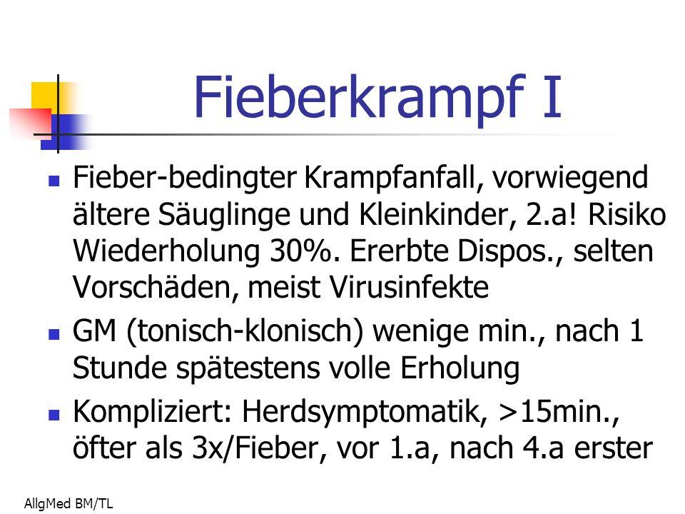 AllgMed BM/TL Fieberkrampf I Fieber-bedingter Krampfanfall, vorwiegend ältere Säuglinge und Kleinkinder, 2.a.
