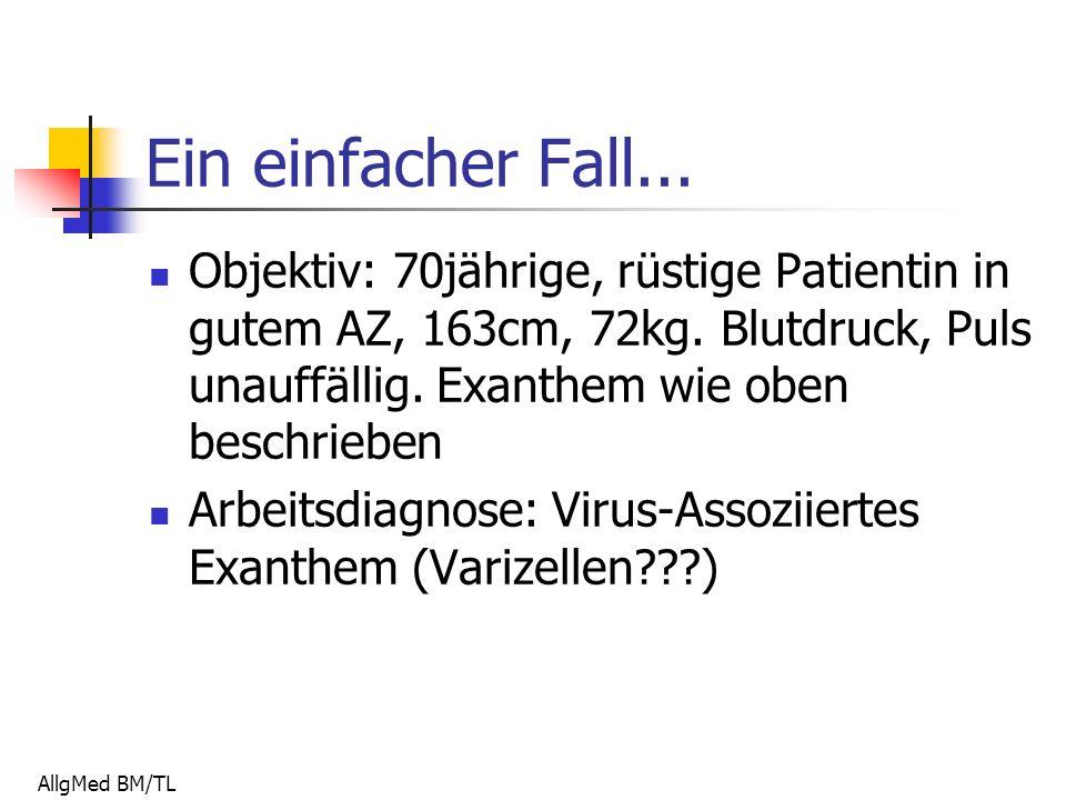 AllgMed BM/TL Ein einfacher Fall...