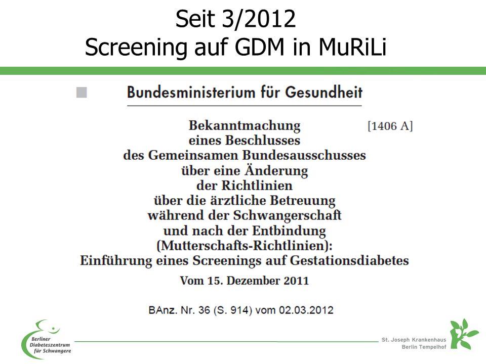 Seit 3/2012 Screening auf GDM in MuRiLi