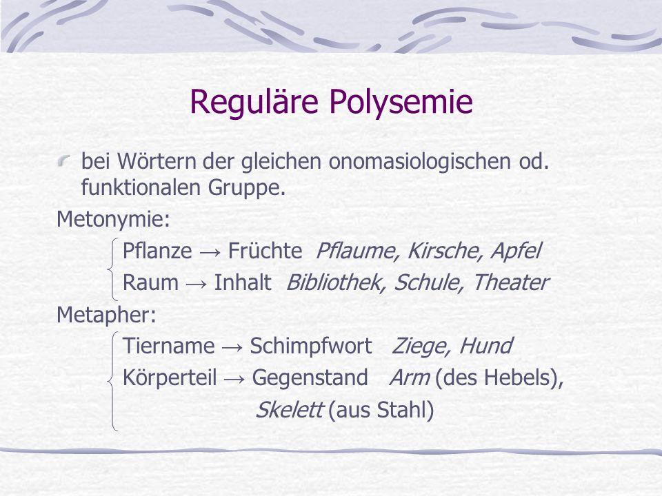 Reguläre Polysemie bei Wörtern der gleichen onomasiologischen od.