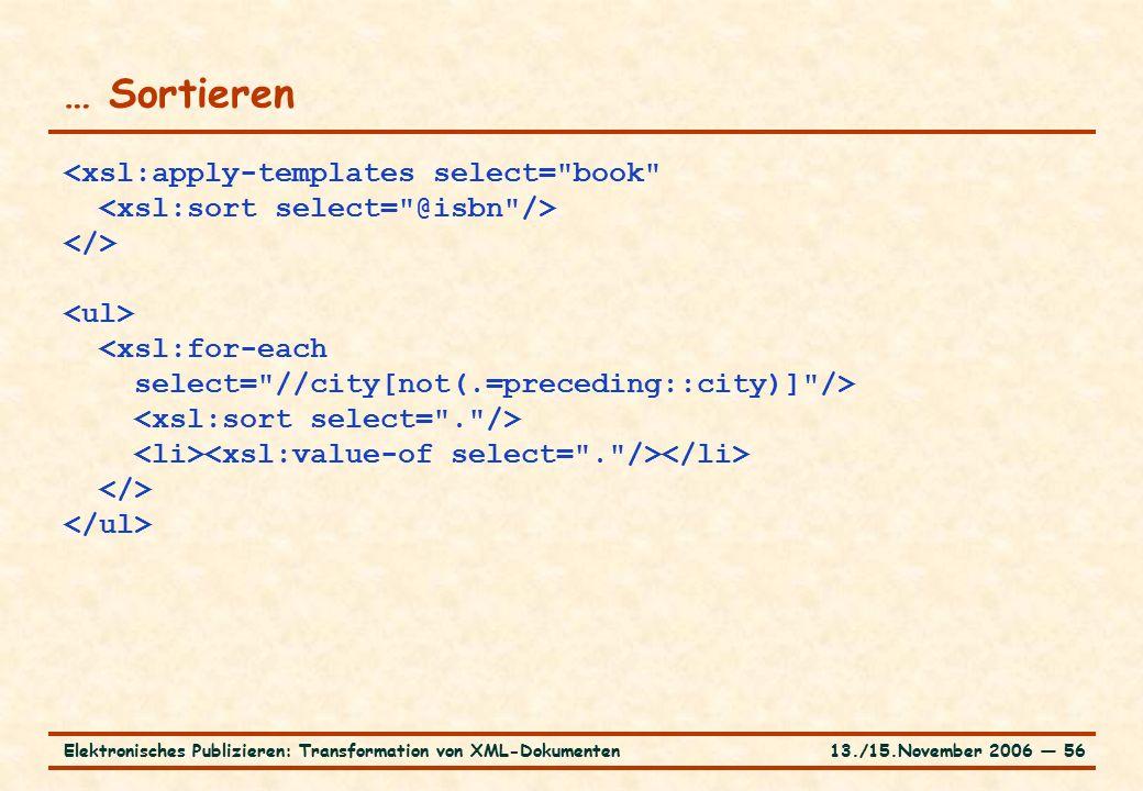13./15.November 2006 ― 56Elektronisches Publizieren: Transformation von XML-Dokumenten … Sortieren