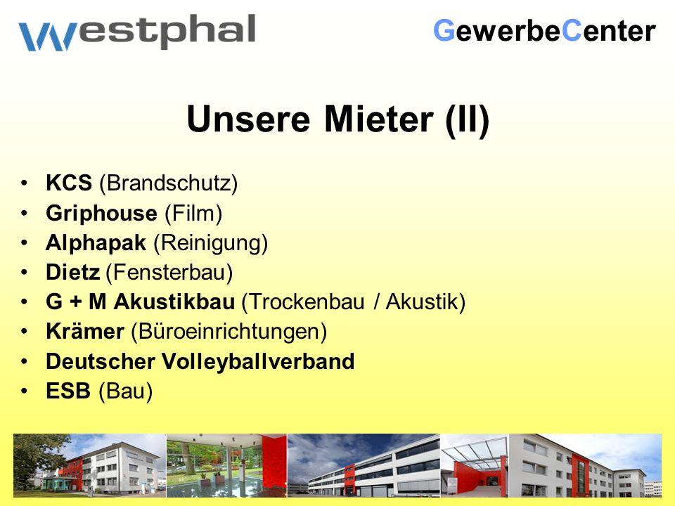 Unsere Mieter (II) KCS (Brandschutz) Griphouse (Film) Alphapak (Reinigung) Dietz (Fensterbau) G + M Akustikbau (Trockenbau / Akustik) Krämer (Büroeinrichtungen) Deutscher Volleyballverband ESB (Bau) GewerbeCenter