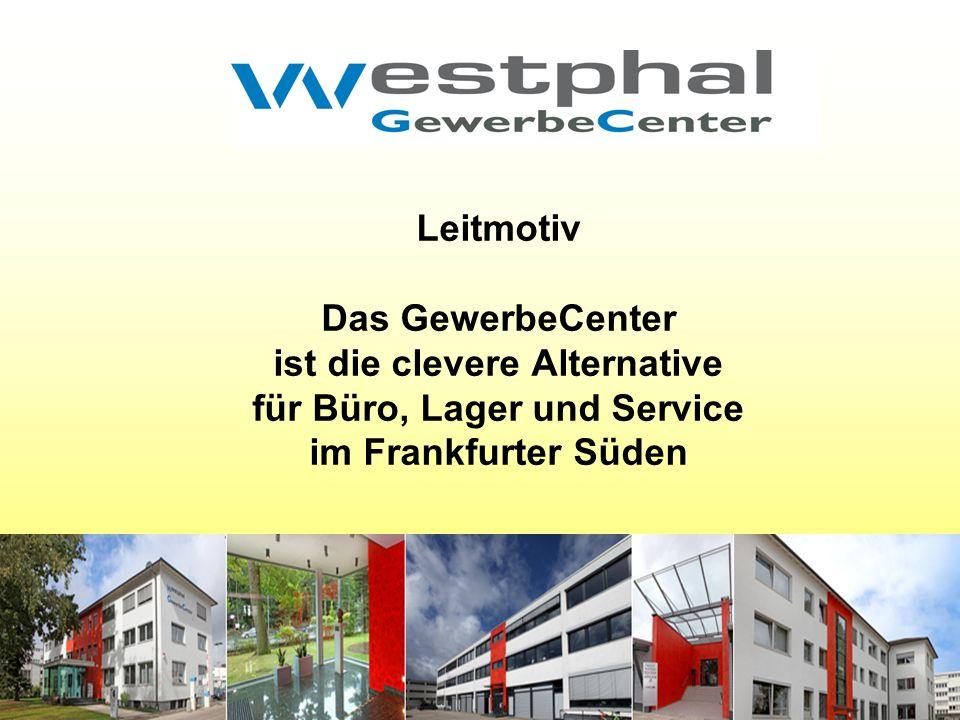 Leitmotiv Das GewerbeCenter ist die clevere Alternative für Büro, Lager und Service im Frankfurter Süden