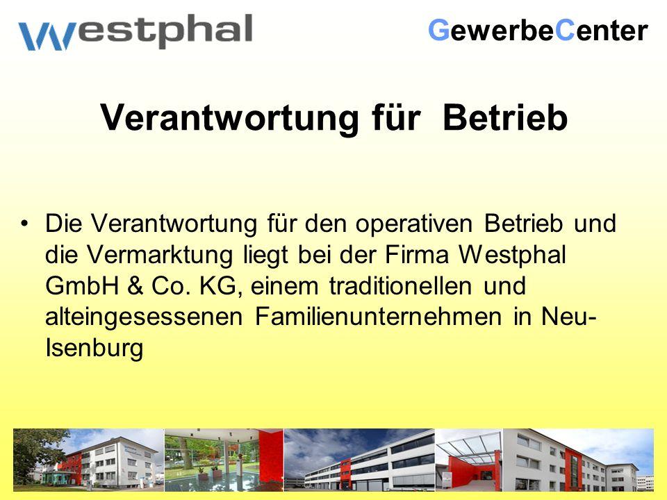 Verantwortung für Betrieb Die Verantwortung für den operativen Betrieb und die Vermarktung liegt bei der Firma Westphal GmbH & Co.