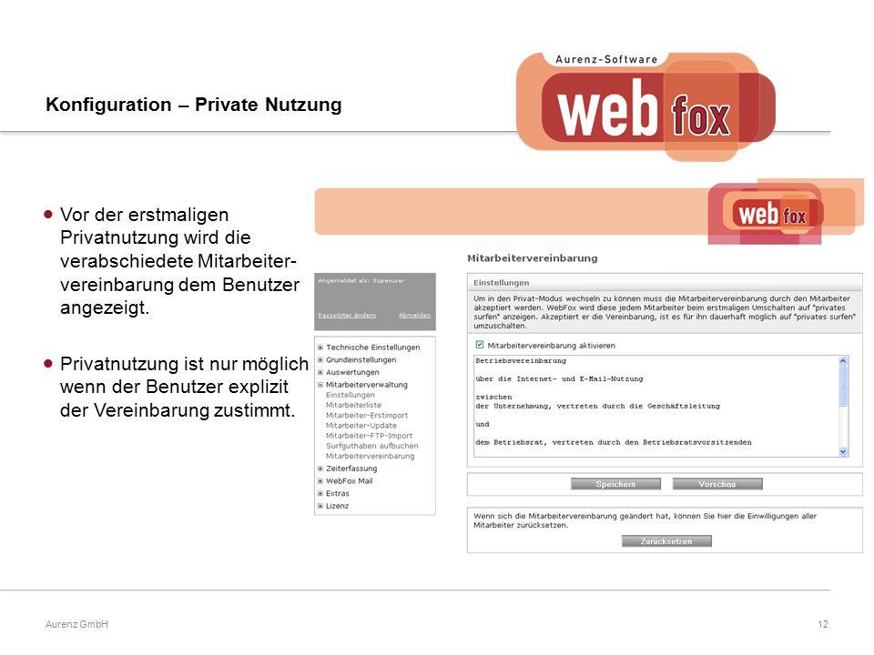 12Aurenz GmbH Konfiguration – Private Nutzung  Vor der erstmaligen Privatnutzung wird die verabschiedete Mitarbeiter- vereinbarung dem Benutzer angezeigt.