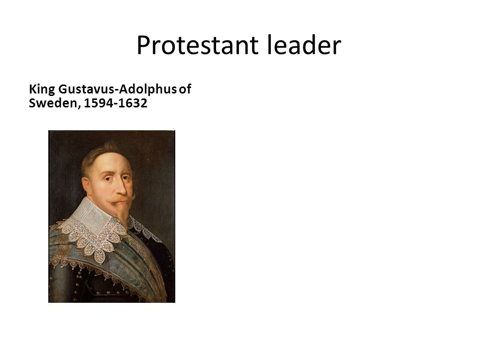 Protestant leader King Gustavus-Adolphus of Sweden, 1594-1632