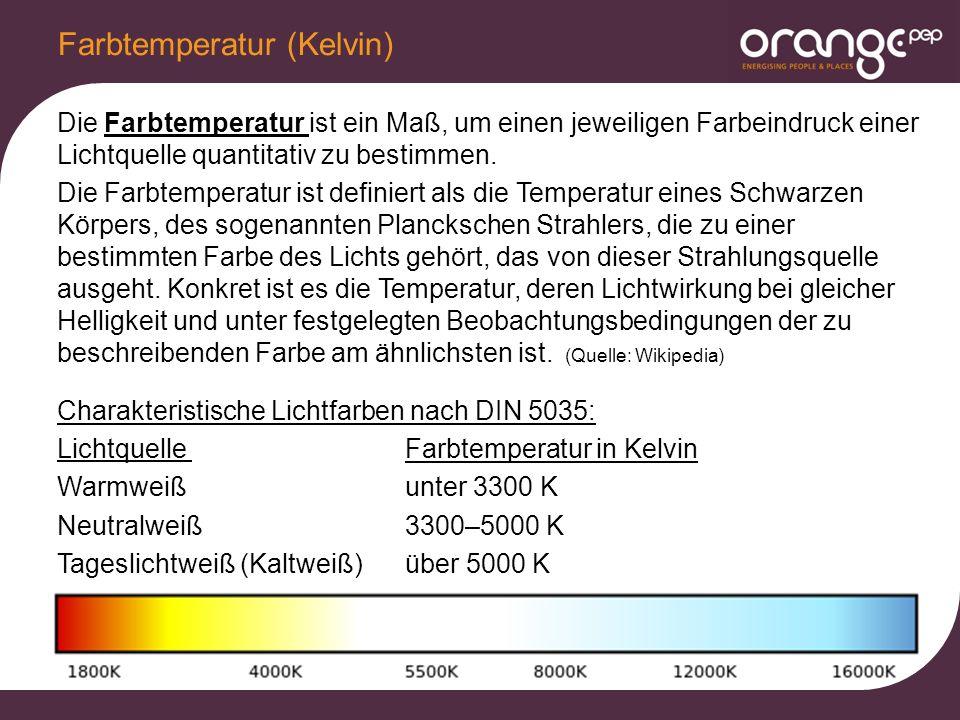 Die Farbtemperatur ist ein Maß, um einen jeweiligen Farbeindruck einer Lichtquelle quantitativ zu bestimmen.
