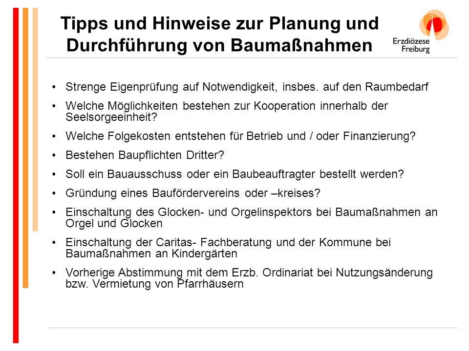 Tipps und Hinweise zur Planung und Durchführung von Baumaßnahmen Strenge Eigenprüfung auf Notwendigkeit, insbes.