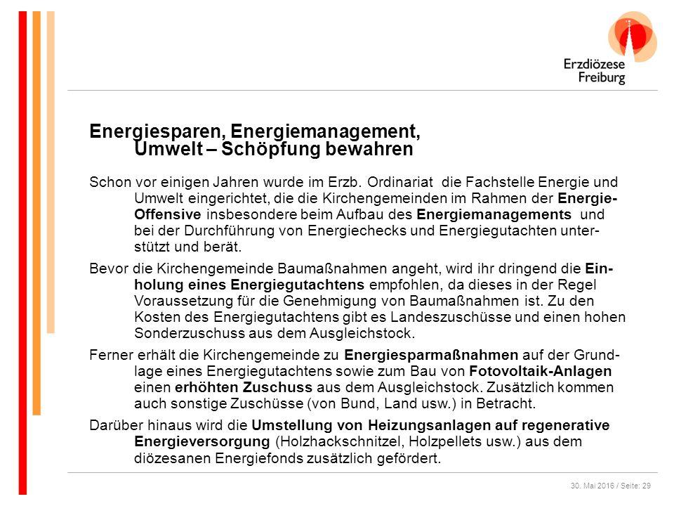 30. Mai 2016 / Seite: 29 Energiesparen, Energiemanagement, Umwelt – Schöpfung bewahren Schon vor einigen Jahren wurde im Erzb. Ordinariat die Fachstel