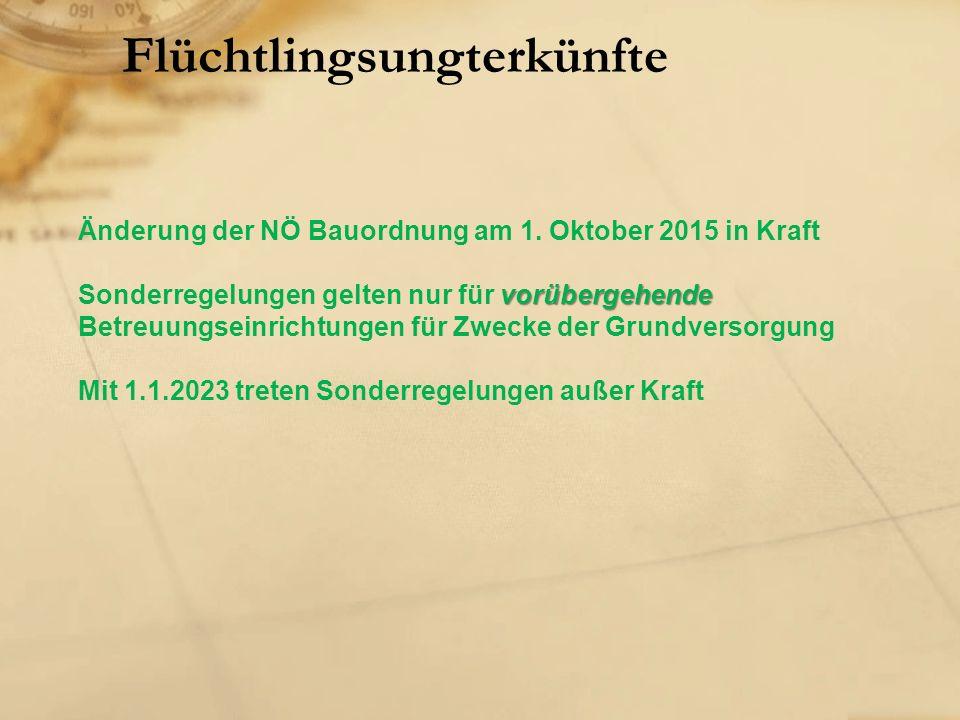 Flüchtlingsungterkünfte Änderung der NÖ Bauordnung am 1. Oktober 2015 in Kraft vorübergehende Sonderregelungen gelten nur für vorübergehende Betreuung