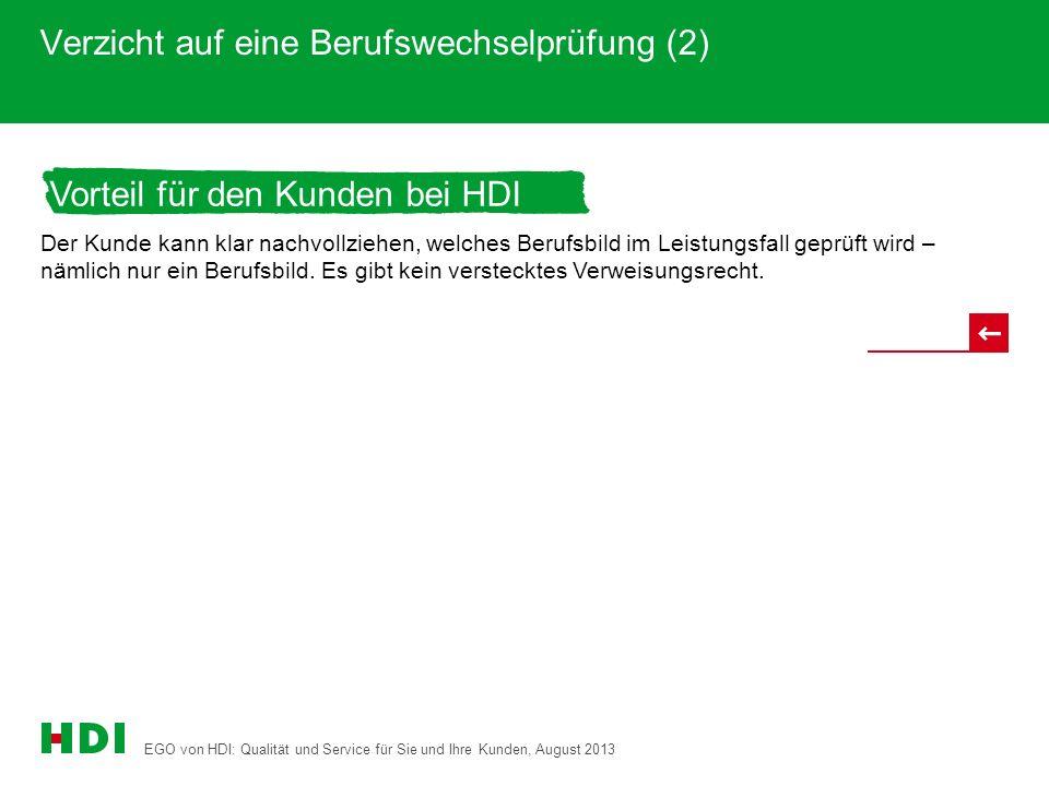 EGO von HDI: Qualität und Service für Sie und Ihre Kunden, August 2013 24 Vorteil für den Kunden bei HDI Verzicht auf eine Berufswechselprüfung (2) De