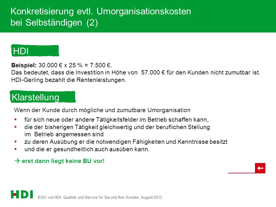 EGO von HDI: Qualität und Service für Sie und Ihre Kunden, August 2013 26 Konkretisierung evtl. Umorganisationskosten bei Selbständigen (2) Beispiel: