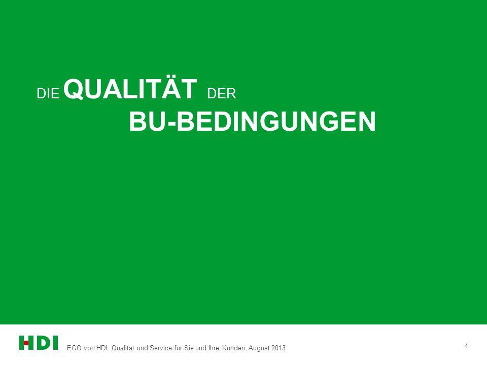 EGO von HDI: Qualität und Service für Sie und Ihre Kunden, August 2013 4 DIE QUALITÄT DER BU-BEDINGUNGEN