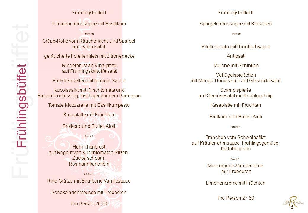Norddeutsche Büfetts 4 Büffet 2015 Partyservice Norddeutsches Büfett Kartoffel-Lauchcremesuppe mit Lachs und Nordseekrabben ***** Hausgemachtes Sauerfleisch mit Remouladensauce Roastbeef rosa gebraten Kasselerbraten auf Apfel-Selleriesalat Matjes- und Heringsspezialitäten Gartensalatvariation mit Croutons und Kartoffeldressing Käseplatte mit Früchten Brotkorb und Butter ***** Krustenbraten auf Bachpflaumensauce mit grünen Bohnen und Bratkartoffeln ***** Rote Grütze mit Vanillesauce Grießcreme mit Kirschragout Pro Person 26,90 Norddeutsches Büfett II Vierländer Gemüsebrühe mit Gemüsestreifen und Klößchen ***** Frisches Mett mit Zwiebeln Kasselerröllchen mit Gewürzgurke, marinierte Minifrikadellen Hamburger Räucherfischauswahl mit Aal, Makrelen, Lachs und Sprotten Katenschinken mit Melone Cocktail von Nordseekrabben Roter Heringssalat Fruchtiger Geflügelsalat mit Spargel, Ananas und Mandarinen Gartensalatvariation mit Croutons und Kartoffeldressing Brotkorb und Butter ***** Rindersaftbraten in Rotweinjus Bohnenbündchen, Butterkartoffeln Feines von der Poularde auf Rahmgemüse ***** Schokopudding nach Großmutters Art mit Beerenragout Rote Grütze mit Vanillesauce Pro Person 29,50 Norddeutsche Büfetts