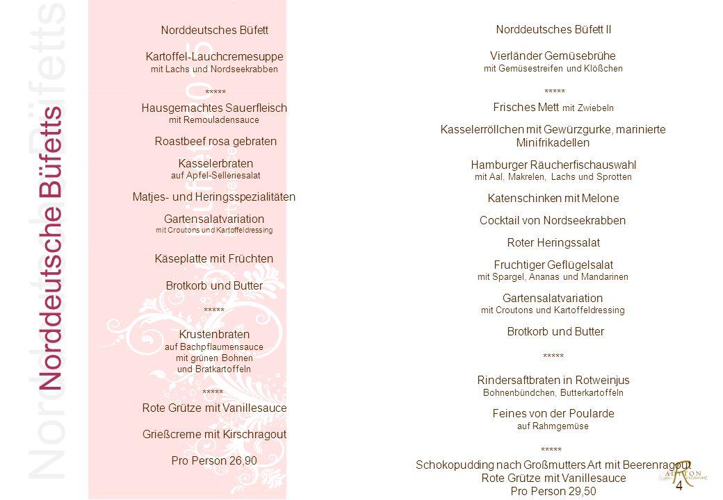 Adyton Klassiker Büffet 2015 Partyservice Adyton Classic Kohlrabischaum-Süppchen ***** Mozzarella auf Fleischtomate mit frischem Basilikum Antipastiauswahl Lachs auf Reibekuchen mit Dill-Senf-Honigsauce Variation von Forelle, Aal Cocktail von Nordseekrabben Geflügelsalat in der Ananas serviert Ciabatta, Baguette, Kräuterquark, Butter und Aioli ***** Scheiben von der Lammkeule in feiner Rosmarinsauce, Würfelkartoffel Tranchen vom Schweinefilet auf Champignonrahmsauce mit Kartoffelgratin Auswahl an frischem Gemüse ***** Tiramisu Mascarponecreme mit Erdbeermark Pro Person 30,- Adyton Classic II Steinpilzkraftbrühe mit Gemüsestreifen ***** Riesengarnelen und leichter Cocktailsauce Galiamelone mit Parmaschinken Lachsmittelstücke mit Schnittlauch–Creme fraiche Tranchen von rosa geb.