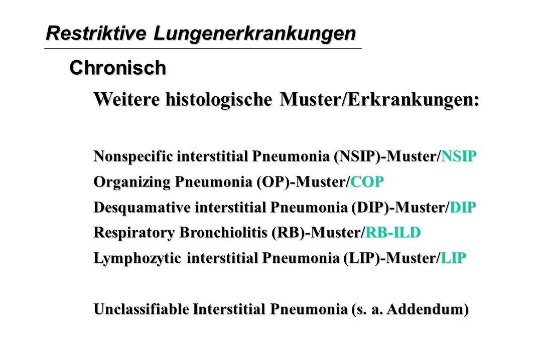 Restriktive Lungenerkrankungen Chronisch Weitere histologische Muster/Erkrankungen: Nonspecific interstitial Pneumonia (NSIP)-Muster/NSIP Organizing P