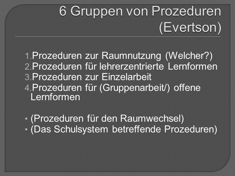 1. Prozeduren zur Raumnutzung (Welcher ) 2. Prozeduren für lehrerzentrierte Lernformen 3.
