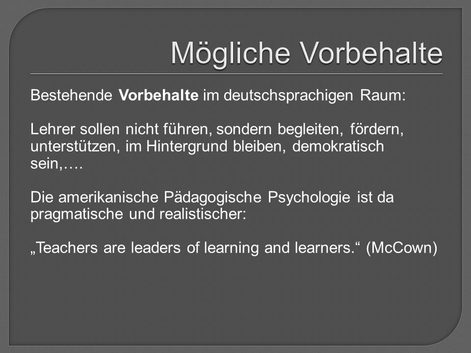 Bestehende Vorbehalte im deutschsprachigen Raum: Lehrer sollen nicht führen, sondern begleiten, fördern, unterstützen, im Hintergrund bleiben, demokra