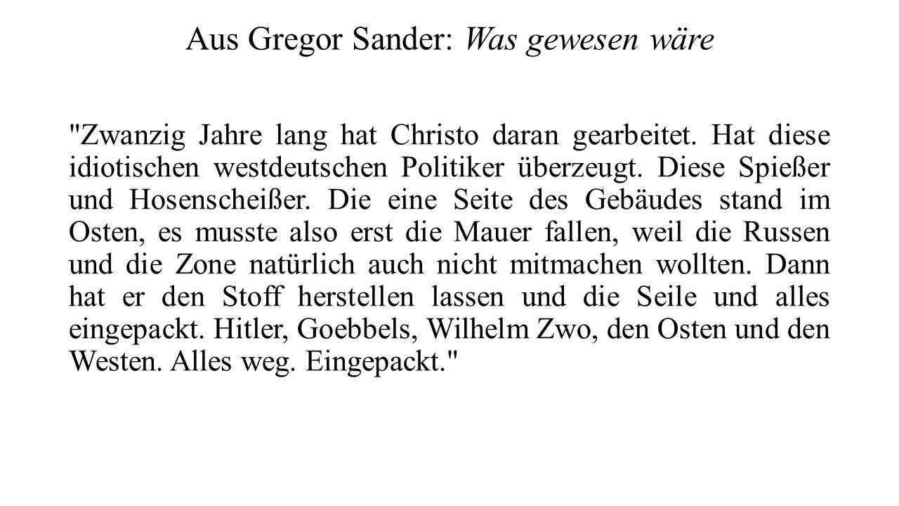 Aus Gregor Sander: Was gewesen wäre Zwanzig Jahre lang hat Christo daran gearbeitet.