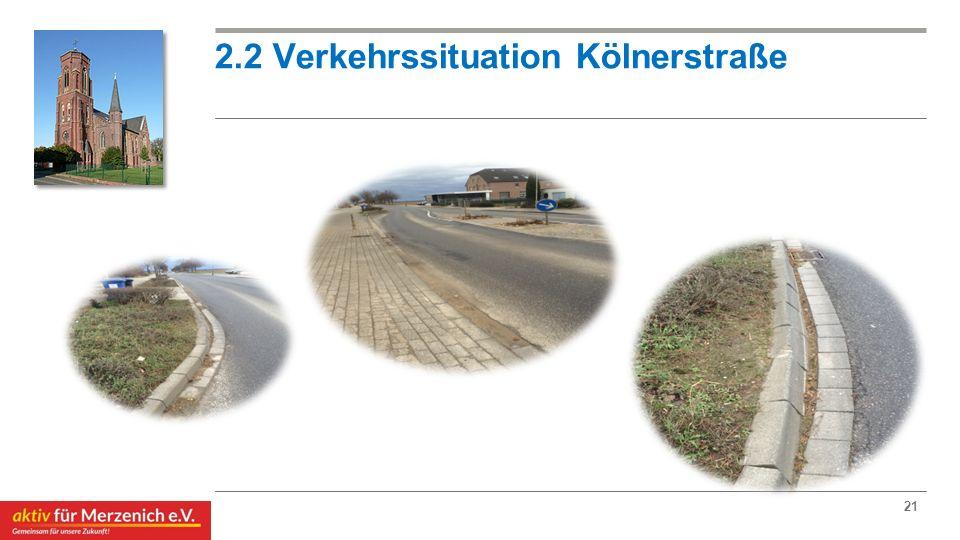 2.2 Verkehrssituation Kölnerstraße 21