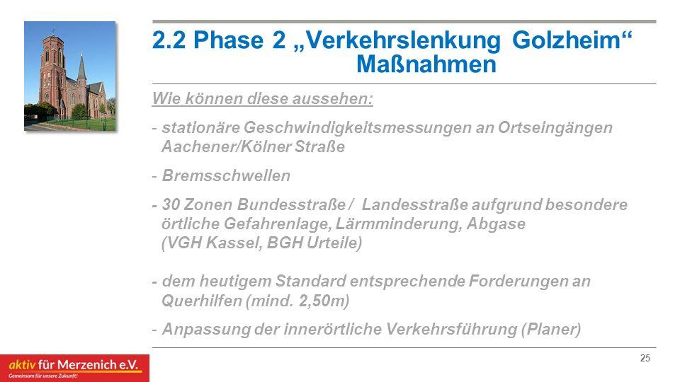 Wie können diese aussehen: - stationäre Geschwindigkeitsmessungen an Ortseingängen Aachener/Kölner Straße - Bremsschwellen - 30 Zonen Bundesstraße / Landesstraße aufgrund besondere örtliche Gefahrenlage, Lärmminderung, Abgase (VGH Kassel, BGH Urteile) - dem heutigem Standard entsprechende Forderungen an Querhilfen (mind.